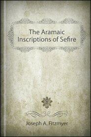 The Aramaic Inscriptions of Sefire