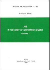 Job in the Light of Northwest Semitic, vol. 1