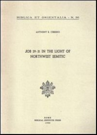 Job 29–31 in the Light of Northwest Semitic: A Translation and Philological Commentary