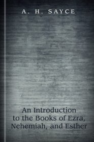 An Introduction to the Books of Ezra, Nehemiah, and Esther