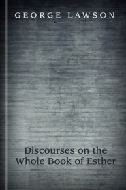 Discourses on the Whole Book of Esther