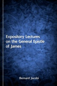 Expository Lectures on the General Epistle of James