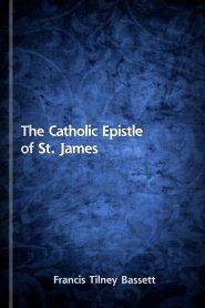 The Catholic Epistle of St. James
