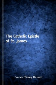 The Catholic Epistle of St. James