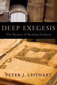 Deep Exegesis: The Mystery of Reading Scripture
