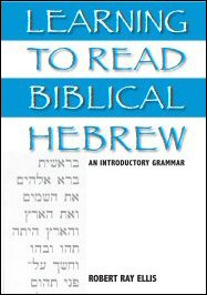 Learning to Read Biblical Hebrew: An Introductory Grammar