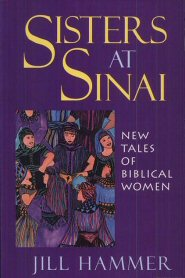 Sisters at Sinai: New Tales of Biblical Women