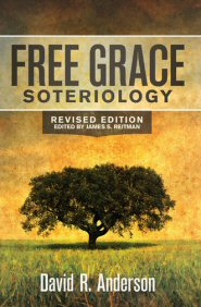 Free Grace Soteriology, rev. ed.