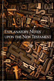 Explanatory Notes upon the New Testament