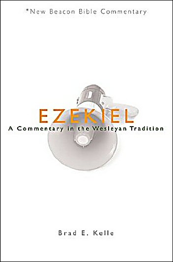 New Beacon Bible Commentary: Ezekiel