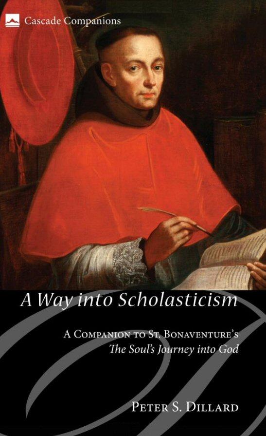 A Way into Scholasticism: A Companion to St. Bonaventure's The Soul's Journey into God