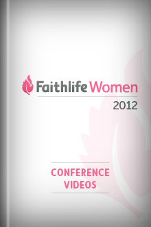 Faithlife Women 2012 Conference Videos