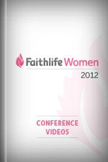 Faithlife Women 2012 Conference Videos