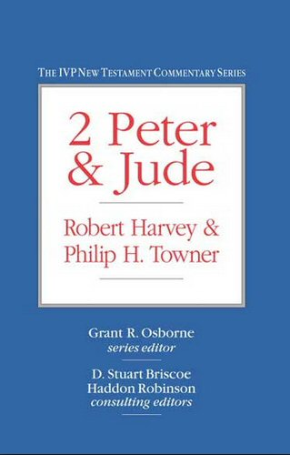 The IVP New Testament Commentary Series: 2 Peter & Jude