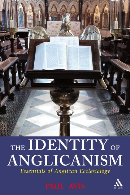 The Identity of Anglicanism: Essentials of Anglican Ecclesiology