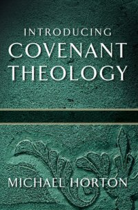 Introducing Covenant Theology