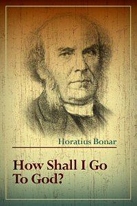 How Shall I Go to God?