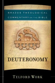 Brazos Theological Commentary on the Bible: Deuteronomy