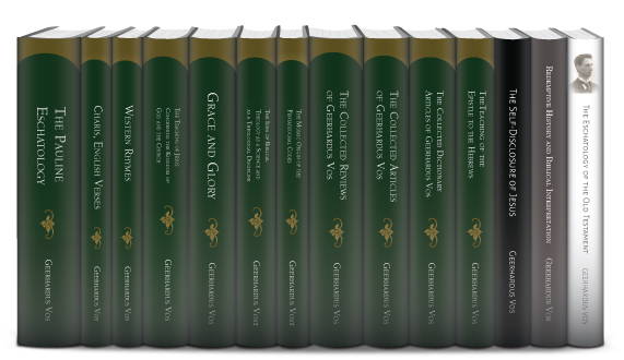 Select Works of Geerhardus Vos (14 vols.)