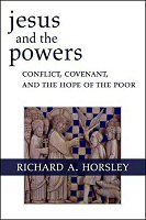 Jesus and the Powers: Conflict, Covenant, and the Hope for the Poor