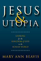 Jesus and Utopia: Looking for the Kingdom of God in the Roman World