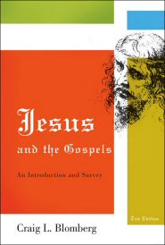 Jesus and the Gospels: An Introduction and Survey, 2nd ed.
