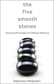 The Five Smooth Stones: Essential Principles for Biblical Ministry