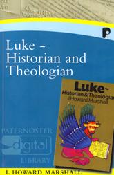 Luke: Historian and Theologian