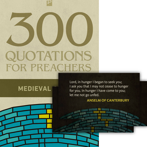 300 Quotations for Preachers from the Medieval Church