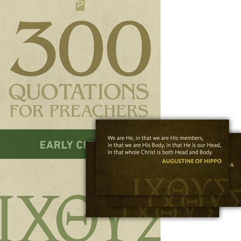 300 Quotations for Preachers from the Early Church