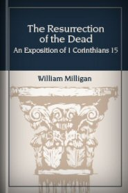 The Resurrection of the Dead: An Exposition of 1 Corinthians 15