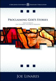 Proclaiming God's Stories: How to Preach Old Testament Historical Narrative