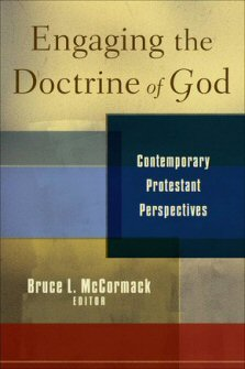 Engaging the Doctrine of God: Contemporary Protestant Perspectives