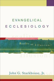 Evangelical Ecclesiology: Reality or Illusion?