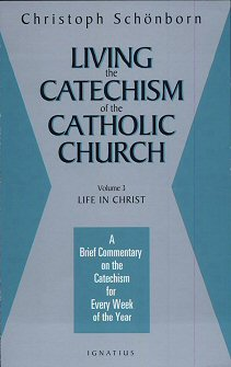 Living the Catechism of the Catholic Church, vol. 3: Life in Christ