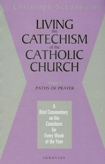 Living the Catechism of the Catholic Church, vol. 4: Paths of Prayer