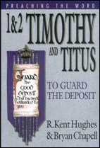 1 & 2 Timothy and Titus: To Guard the Deposit
