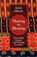 Sharing the Blessing: Overcoming Poverty and Working for Justice