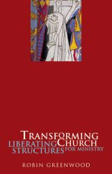 Transforming Church: Liberating Structures for Ministry