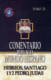 Comentario Bíblico Mundo Hispano Tomo 23: Hebreos, Santiago, 1 Y 2 Pedro, Judas