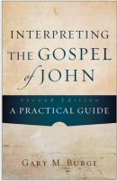Interpreting the Gospel of John: A Practical Guide, 2nd ed.