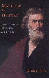 Matthew in History: Interpretation, Influence, and Effects