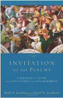 Invitation to the Psalms: A Reader's Guide to Discovery and Engagement