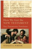 How We Got the New Testament: Text, Transmission, Translation