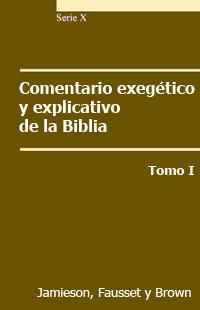 Comentario exegético y explicativo de la Biblia - tomo 1: Antiguo Testamento