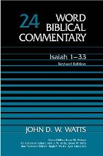 Word Biblical Commentary, Volume 24: Isaiah 1–33 (Revised Edition)