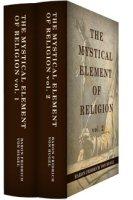 The Mystical Element of Religion (2 vols.)