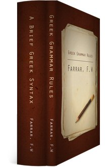 Farrar's Greek Grammar and Syntax (2 vols.)