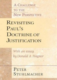 Revisiting Paul's Doctrine of Justification: A Challenge to the New Perspective