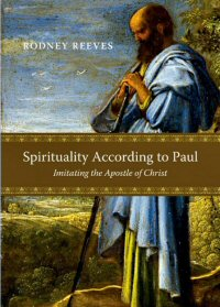 Spirituality according to Paul: Imitating the Apostle of Christ